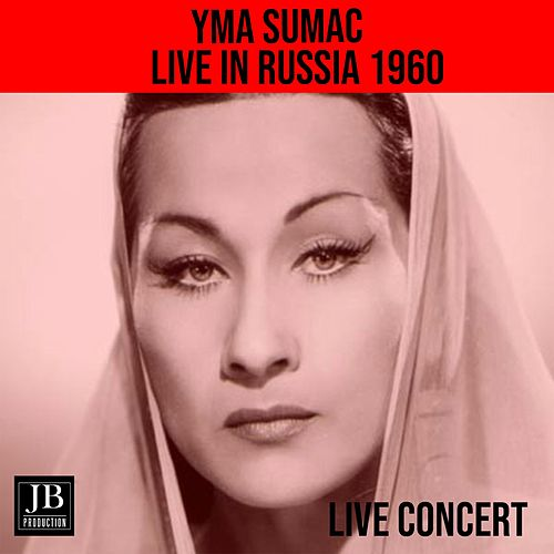 Yma Sumac LIve In Russia 1960 di Yma Sumac