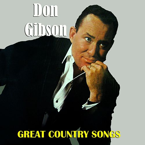 Great Country Songs by Don Gibson