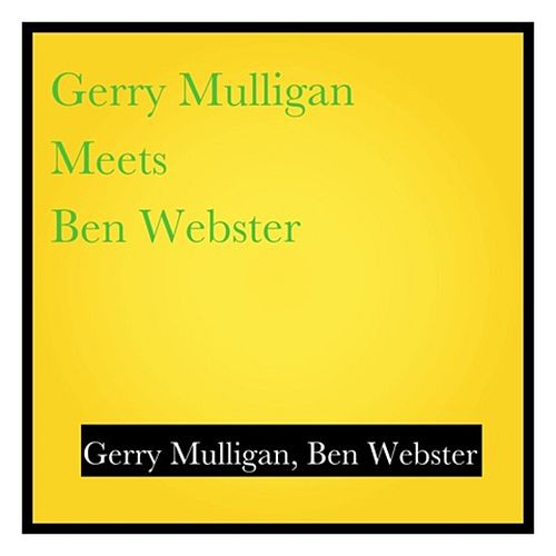 Gerry Mulligan Meets Ben Webster de Gerry Mulligan