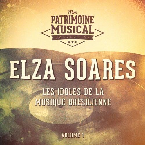 Les idoles de la musique brésilienne : Elza Soares, Vol. 1 by Elza Soares