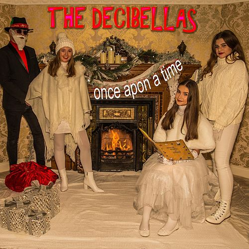 Once Upon a Time by The Decibellas