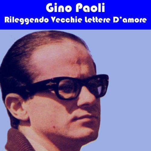 Gino Paoli Rileggendo Vecchie Lettere D'amore di Gino Paoli