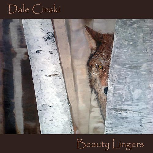 Beauty Lingers by Dale Cinski