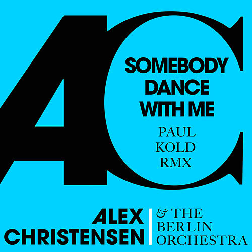 Somebody Dance with Me (feat. Asja and Ski) (Paul Kold Remix) von Alex Christensen