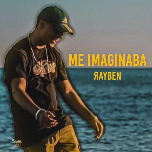 Me Imaginaba de Rayben
