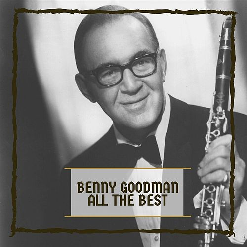 All The Best de Benny Goodman