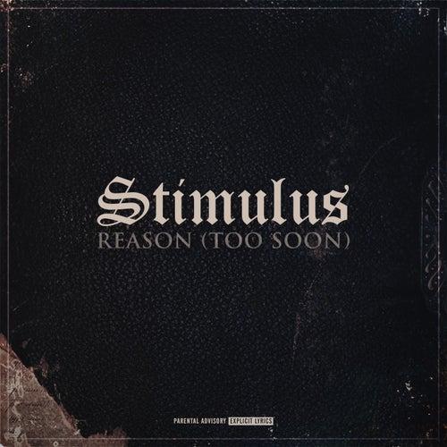 Reason (Too Soon) de Stimulus