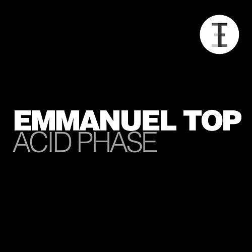 Acid Phase by Emmanuel Top