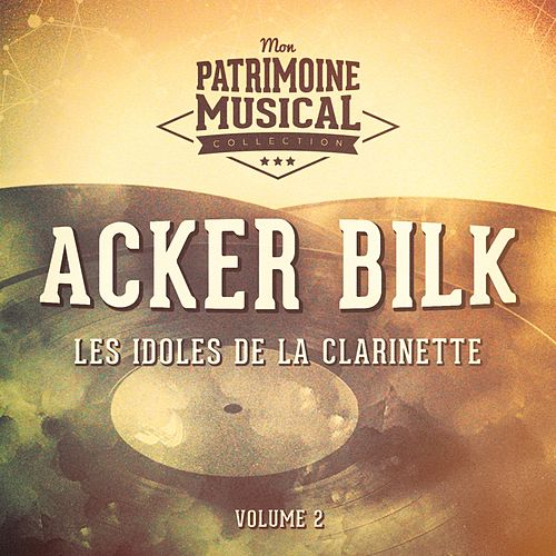 Les idoles de la clarinette: Acker Bilk, Vol. 2 by Acker Bilk