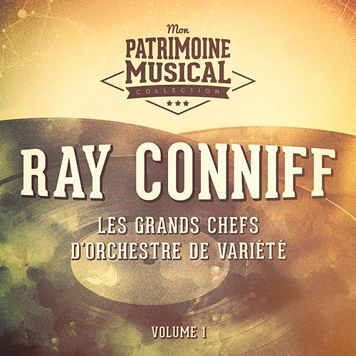 Les grands chefs d'orchestre de variété : Ray Conniff, Vol. 1 de Ray Conniff
