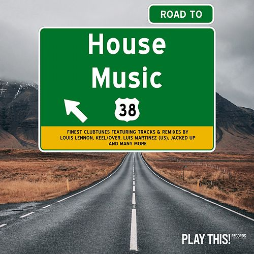 Road to House Music, Vol. 38 de Various Artists