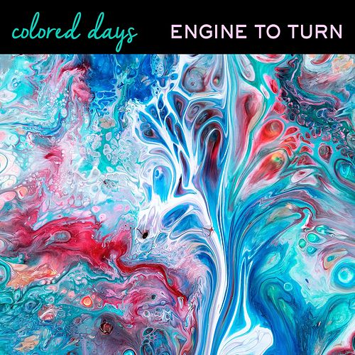 Engine to Turn by Colored Days