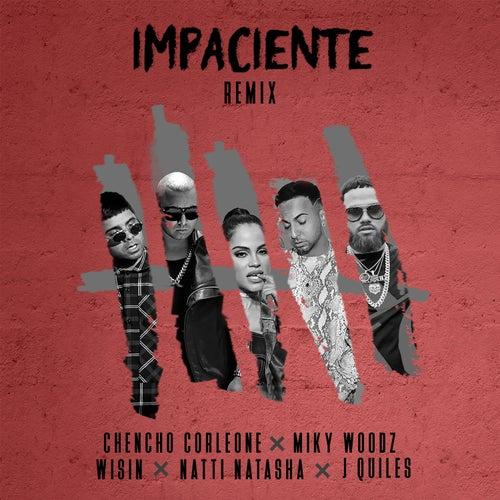 Impaciente (Remix) de Chencho Corleone