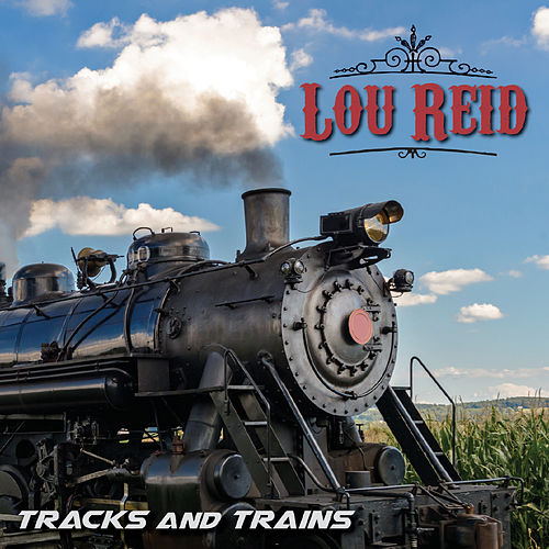 Tracks and Trains de Lou Reid