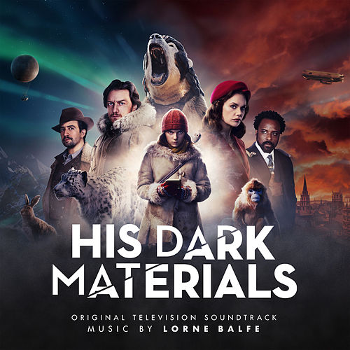 His Dark Materials (Original Television Soundtrack) by Lorne Balfe