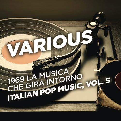 1969 La musica che gira intorno - Italian Pop Music, Vol. 5 di Various Artists