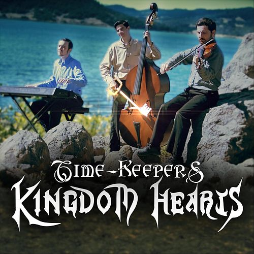 Kingdom Hearts Overture (From 'Kingdom Hearts') by The Time Keepers
