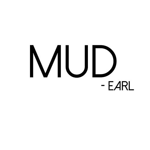 Mud by Earl