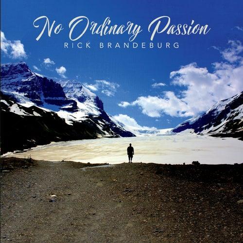 No Ordinary Passion von Rick Brandeburg