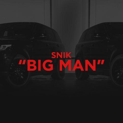Big Man by Snik