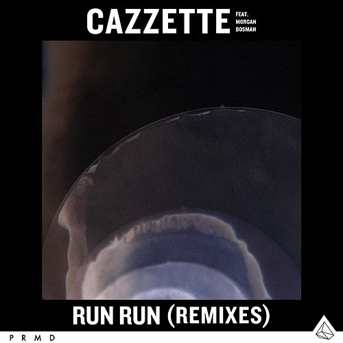 Run Run (Remixes) by Cazzette