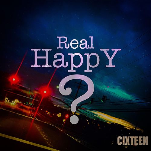 Real Happy by Cixteen