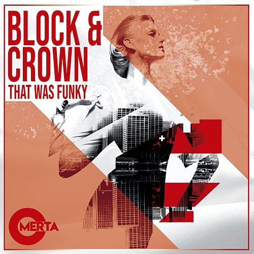 That Was Funky by Block and Crown