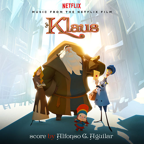 Klaus (Music from the Netflix film) van Alfonso G. Aguilar
