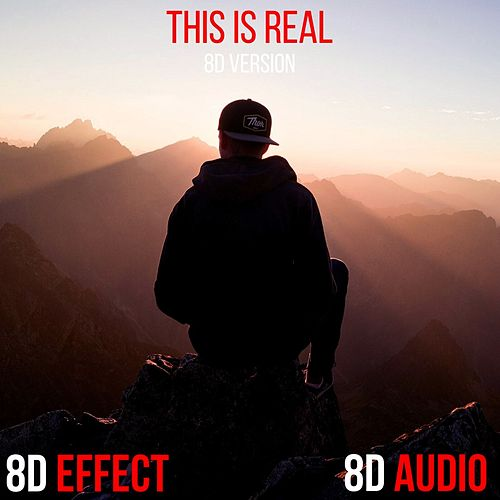 This Is Real (8D Version) by 8d Effect