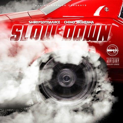 Slow Down von Sh8dyGotDaJuice