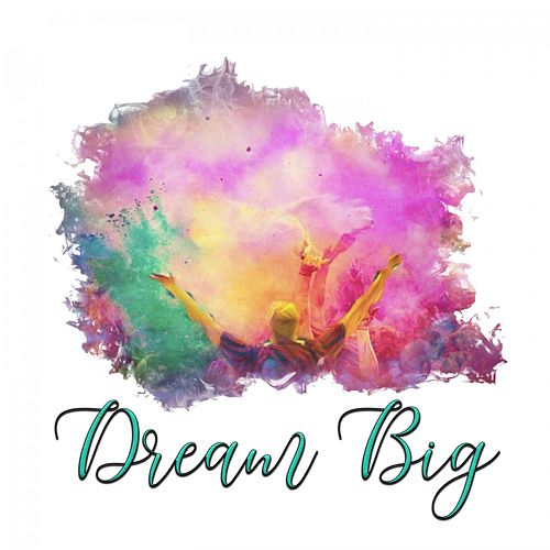 Dream Big de Angelo Di Guardo