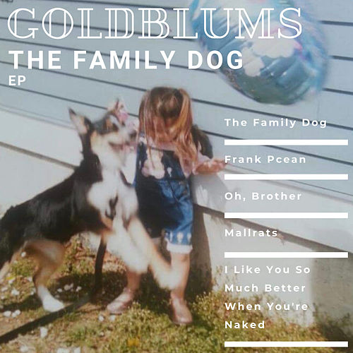 The Family Dog EP by The Goldblums