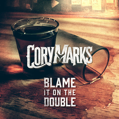 Blame It On The Double by Cory Marks