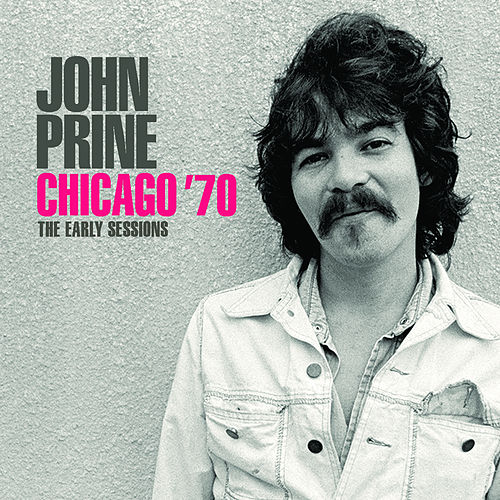 Chicago '70 by John Prine