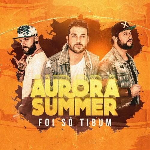 Foi Só Tibum by Aurora Summer