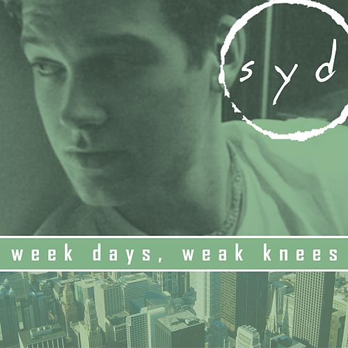 Week Days, Weak Knees van Syd