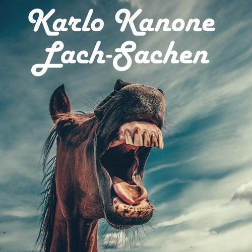 Lach-Sachen von Karlo Kanone