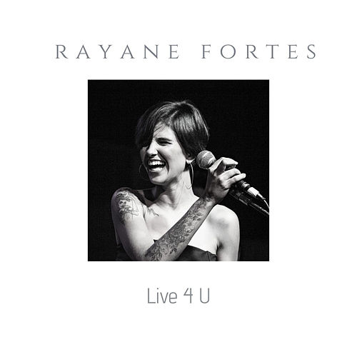 Live 4 U by Rayane Fortes