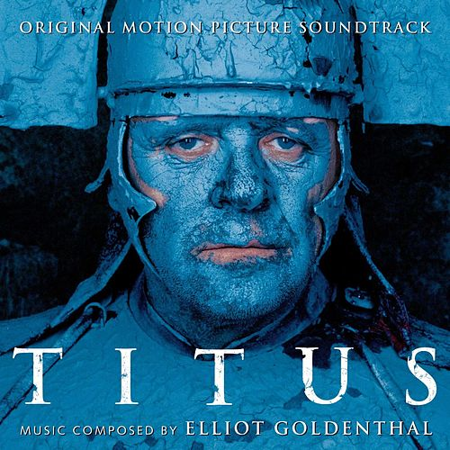 Titus (Original Motion Picture Soundtrack) de Elliot Goldenthal