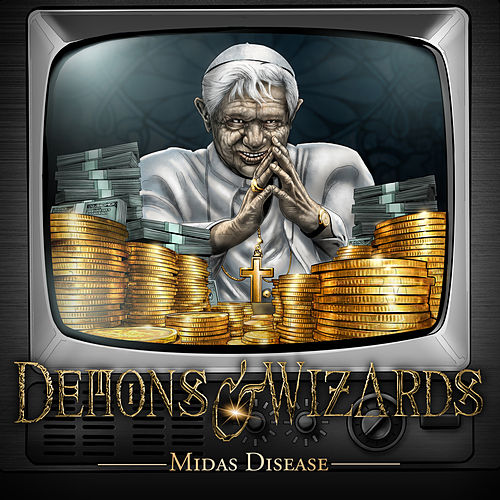 Midas Disease by Demons & Wizards