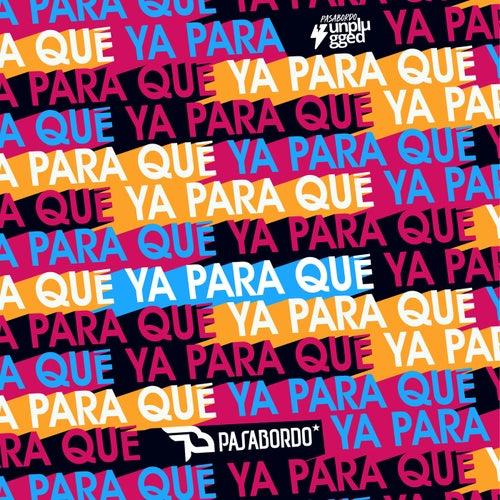 Ya para Qué (Unplugged) de Pasabordo