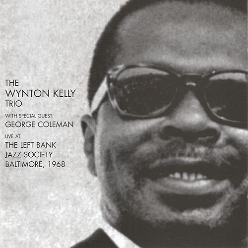 The Wynton Kelly Trio Live at the Left Bank Jazz Society, Baltimore 1968 di Wynton Kelly