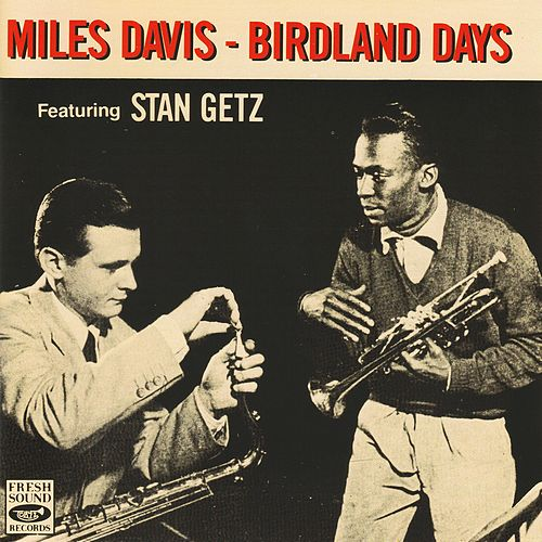 Birdland Days by Miles Davis