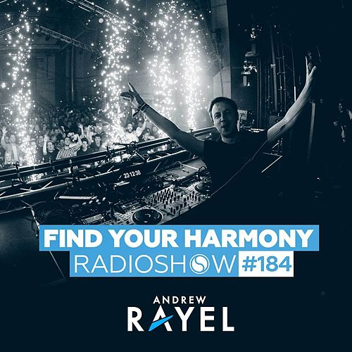 Find Your Harmony Radioshow #184 by Andrew Rayel