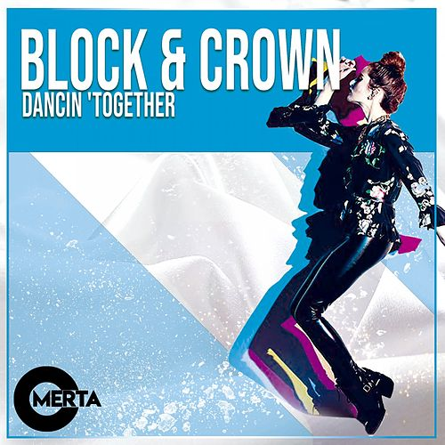 Dancin Together by Block and Crown
