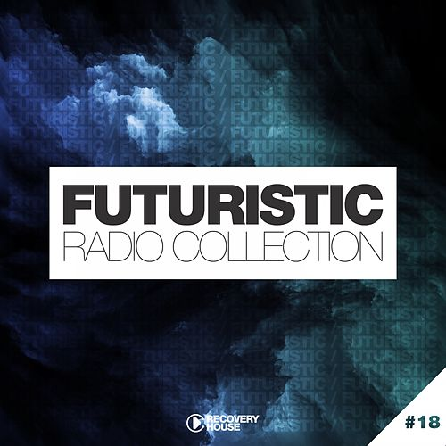 Futuristic Radio Collection #18 von Various Artists