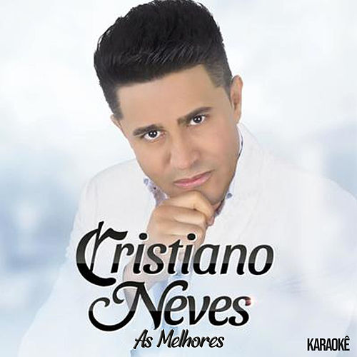 As Melhores - Karaokê by Cristiano Neves