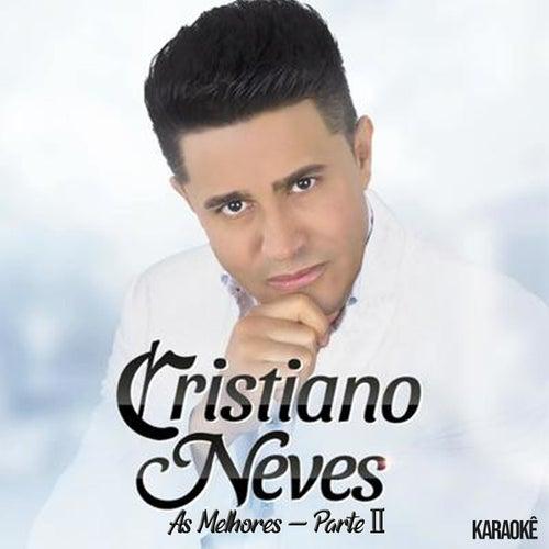 As Melhores - Parte II - Karaokê by Cristiano Neves