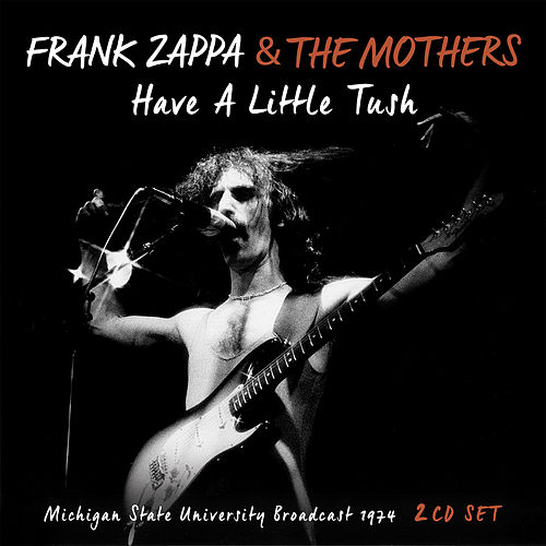 Have A Little Tush by Frank Zappa