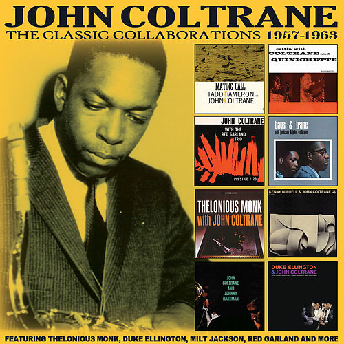 The Classic Collaborations 1957-1963 by John Coltrane